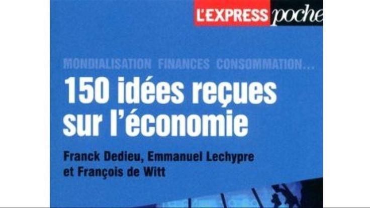 ill_1686416_61e7_150_idees_recues_sur_l-economie.jpg